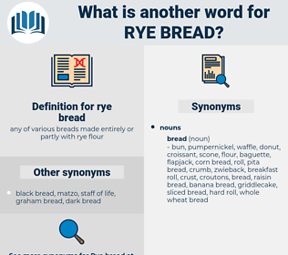 rye bread, synonym rye bread, another word for rye bread, words like rye bread, thesaurus rye bread