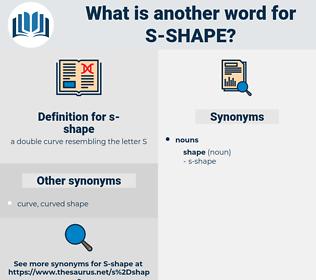 s-shape, synonym s-shape, another word for s-shape, words like s-shape, thesaurus s-shape