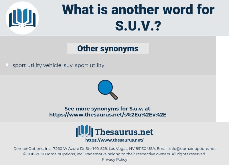 S.U.V., synonym S.U.V., another word for S.U.V., words like S.U.V., thesaurus S.U.V.