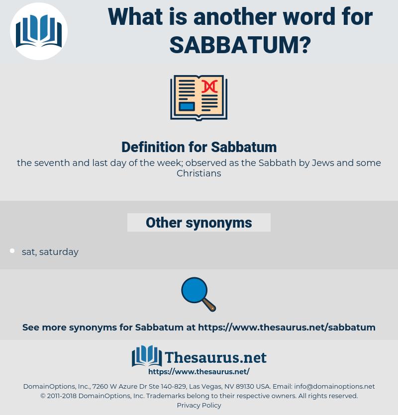 Sabbatum, synonym Sabbatum, another word for Sabbatum, words like Sabbatum, thesaurus Sabbatum