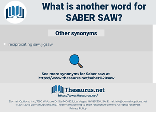 saber saw, synonym saber saw, another word for saber saw, words like saber saw, thesaurus saber saw