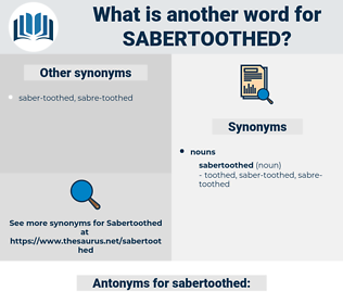 sabertoothed, synonym sabertoothed, another word for sabertoothed, words like sabertoothed, thesaurus sabertoothed