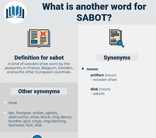 sabot, synonym sabot, another word for sabot, words like sabot, thesaurus sabot