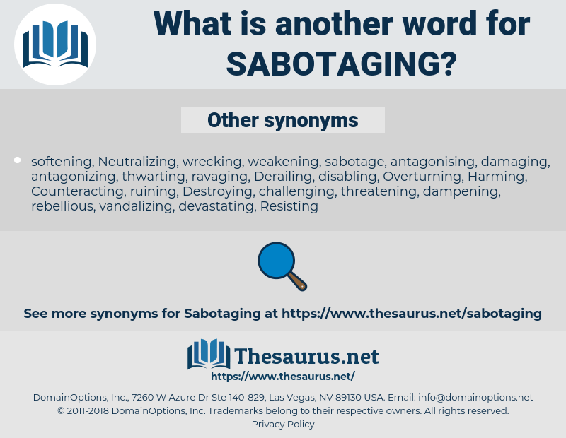 sabotaging, synonym sabotaging, another word for sabotaging, words like sabotaging, thesaurus sabotaging