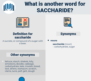 saccharide, synonym saccharide, another word for saccharide, words like saccharide, thesaurus saccharide
