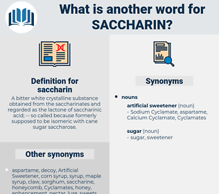 saccharin, synonym saccharin, another word for saccharin, words like saccharin, thesaurus saccharin