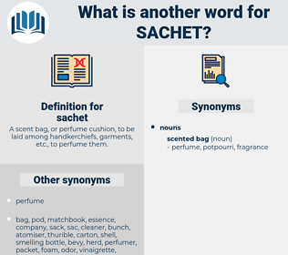 sachet, synonym sachet, another word for sachet, words like sachet, thesaurus sachet