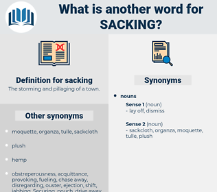 sacking, synonym sacking, another word for sacking, words like sacking, thesaurus sacking
