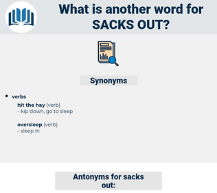 sacks out, synonym sacks out, another word for sacks out, words like sacks out, thesaurus sacks out