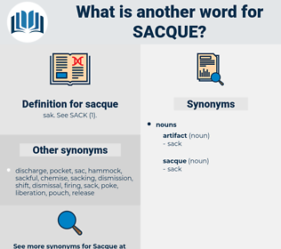 sacque, synonym sacque, another word for sacque, words like sacque, thesaurus sacque