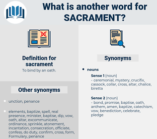 sacrament, synonym sacrament, another word for sacrament, words like sacrament, thesaurus sacrament