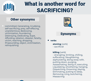 Sacrificing, synonym Sacrificing, another word for Sacrificing, words like Sacrificing, thesaurus Sacrificing