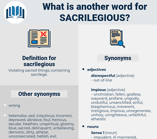 sacrilegious, synonym sacrilegious, another word for sacrilegious, words like sacrilegious, thesaurus sacrilegious