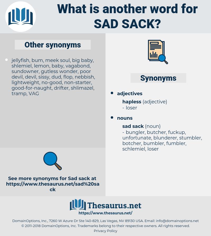 sad sack, synonym sad sack, another word for sad sack, words like sad sack, thesaurus sad sack