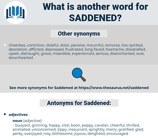 Saddened, synonym Saddened, another word for Saddened, words like Saddened, thesaurus Saddened