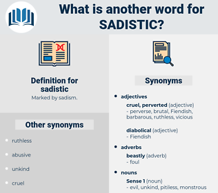 sadistic, synonym sadistic, another word for sadistic, words like sadistic, thesaurus sadistic