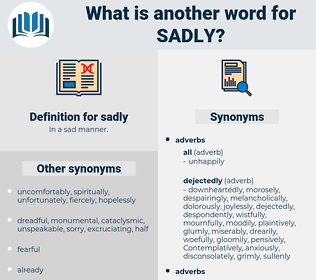 sadly, synonym sadly, another word for sadly, words like sadly, thesaurus sadly