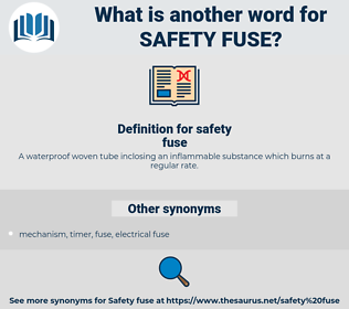 safety fuse, synonym safety fuse, another word for safety fuse, words like safety fuse, thesaurus safety fuse