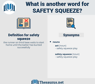 safety squeeze, synonym safety squeeze, another word for safety squeeze, words like safety squeeze, thesaurus safety squeeze