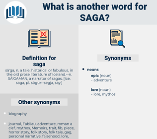 saga, synonym saga, another word for saga, words like saga, thesaurus saga