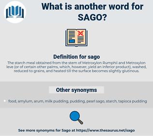 sago, synonym sago, another word for sago, words like sago, thesaurus sago