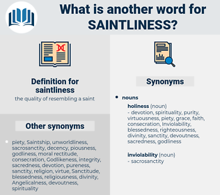 saintliness, synonym saintliness, another word for saintliness, words like saintliness, thesaurus saintliness