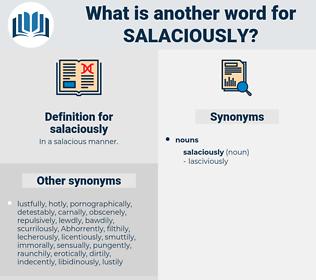 salaciously, synonym salaciously, another word for salaciously, words like salaciously, thesaurus salaciously