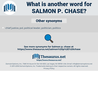 salmon p. chase, synonym salmon p. chase, another word for salmon p. chase, words like salmon p. chase, thesaurus salmon p. chase