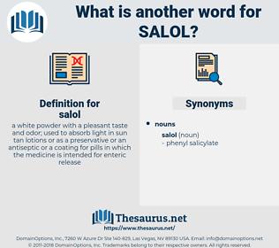 salol, synonym salol, another word for salol, words like salol, thesaurus salol