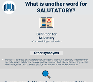Salutatory, synonym Salutatory, another word for Salutatory, words like Salutatory, thesaurus Salutatory
