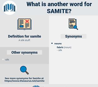 samite, synonym samite, another word for samite, words like samite, thesaurus samite