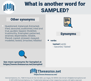 sampled, synonym sampled, another word for sampled, words like sampled, thesaurus sampled