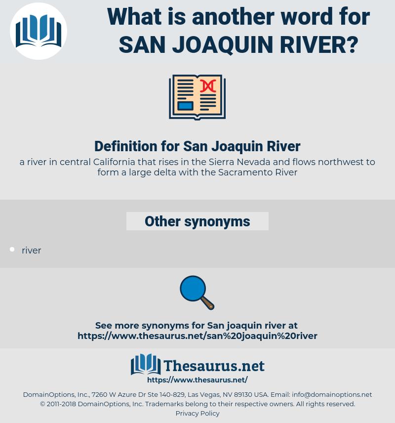 San Joaquin River, synonym San Joaquin River, another word for San Joaquin River, words like San Joaquin River, thesaurus San Joaquin River