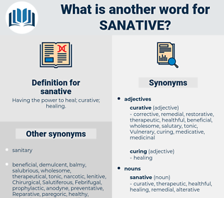 sanative, synonym sanative, another word for sanative, words like sanative, thesaurus sanative