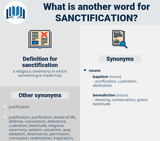 sanctification, synonym sanctification, another word for sanctification, words like sanctification, thesaurus sanctification