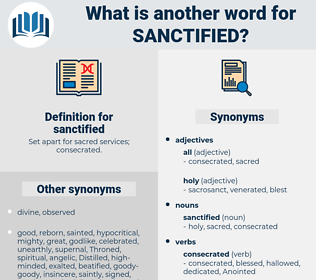 sanctified, synonym sanctified, another word for sanctified, words like sanctified, thesaurus sanctified