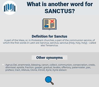 Sanctus, synonym Sanctus, another word for Sanctus, words like Sanctus, thesaurus Sanctus