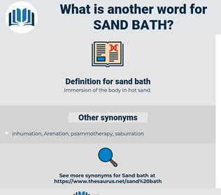 sand bath, synonym sand bath, another word for sand bath, words like sand bath, thesaurus sand bath