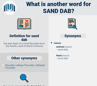 sand dab, synonym sand dab, another word for sand dab, words like sand dab, thesaurus sand dab