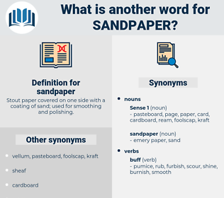 sandpaper, synonym sandpaper, another word for sandpaper, words like sandpaper, thesaurus sandpaper
