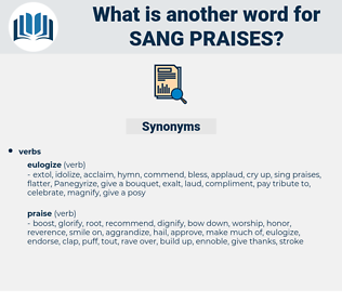 sang praises, synonym sang praises, another word for sang praises, words like sang praises, thesaurus sang praises