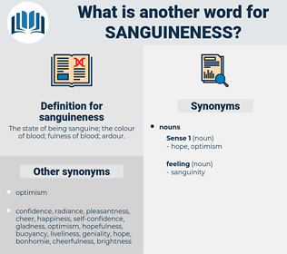 sanguineness, synonym sanguineness, another word for sanguineness, words like sanguineness, thesaurus sanguineness