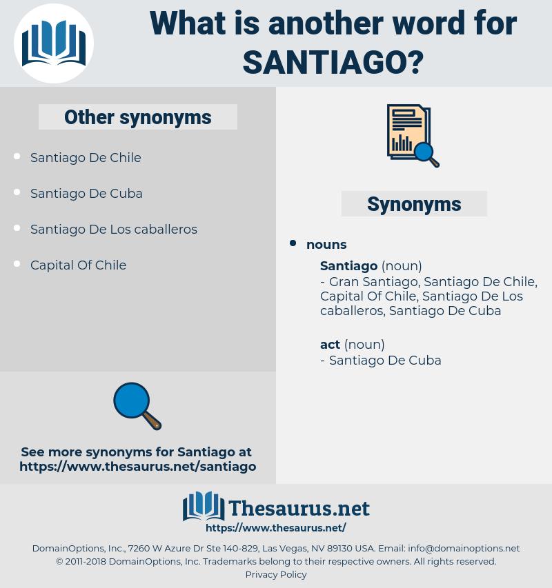santiago, synonym santiago, another word for santiago, words like santiago, thesaurus santiago