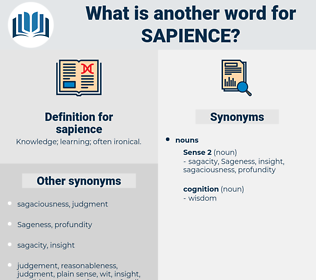 sapience, synonym sapience, another word for sapience, words like sapience, thesaurus sapience