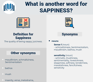 Sappiness, synonym Sappiness, another word for Sappiness, words like Sappiness, thesaurus Sappiness
