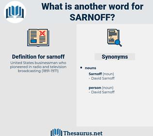 sarnoff, synonym sarnoff, another word for sarnoff, words like sarnoff, thesaurus sarnoff