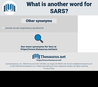 SARS, synonym SARS, another word for SARS, words like SARS, thesaurus SARS