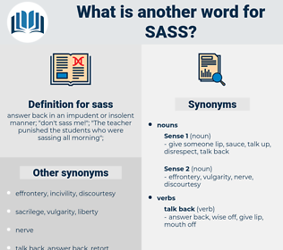 sass, synonym sass, another word for sass, words like sass, thesaurus sass