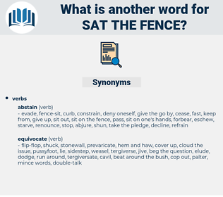 sat the fence, synonym sat the fence, another word for sat the fence, words like sat the fence, thesaurus sat the fence