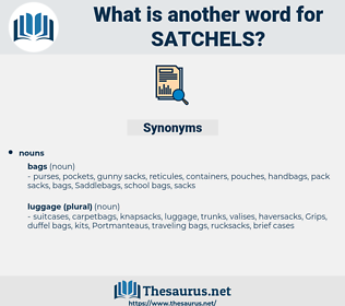 satchels, synonym satchels, another word for satchels, words like satchels, thesaurus satchels